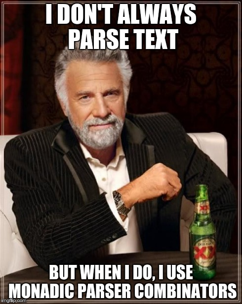 I don't always parse Text, but when I do I use Monadic Parser Combinators